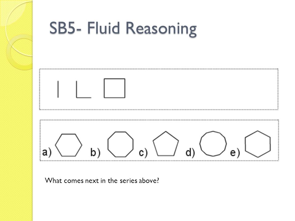 SB5- Fluid Reasoning What comes next in the series above