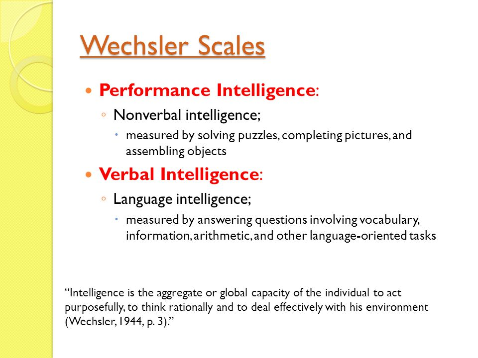 Wechsler Scales Performance Intelligence: Verbal Intelligence: