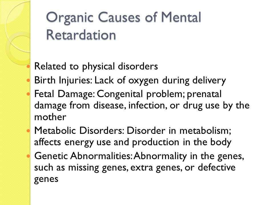 Organic Causes of Mental Retardation