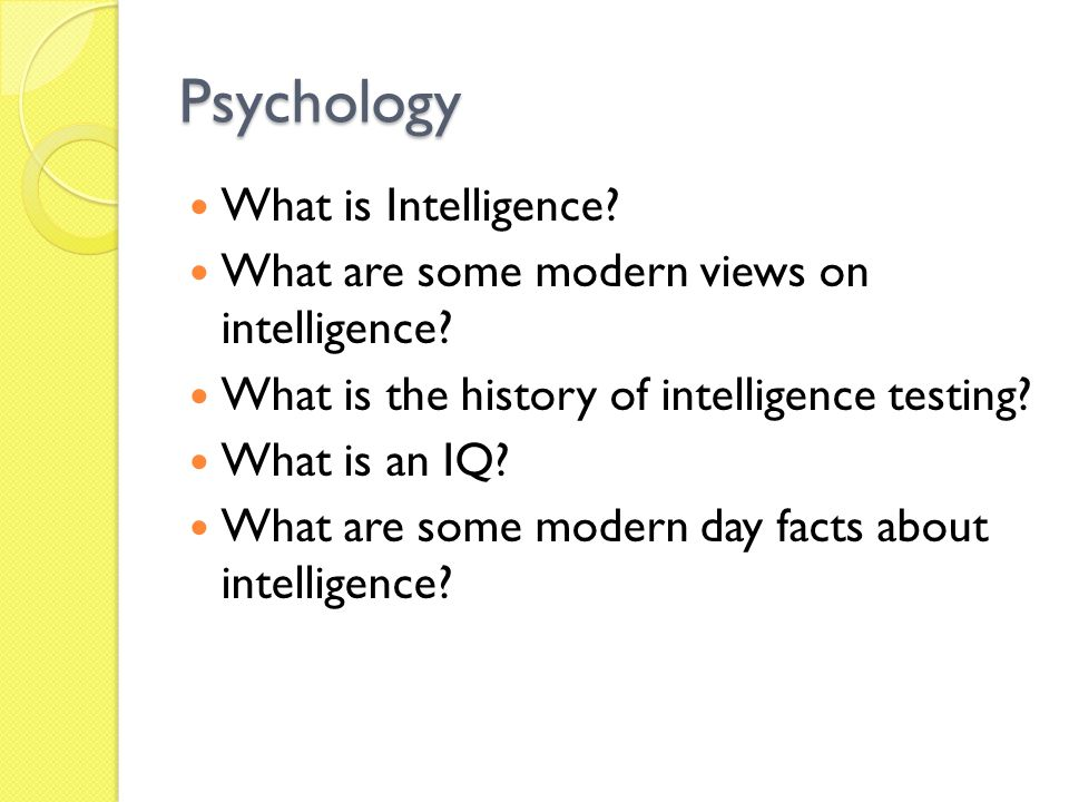 Psychology What is Intelligence