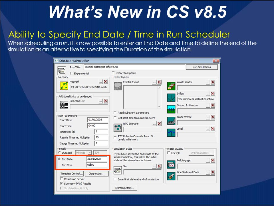 What's New in CS v8.5 Ability to Specify End Date / Time in Run Scheduler.