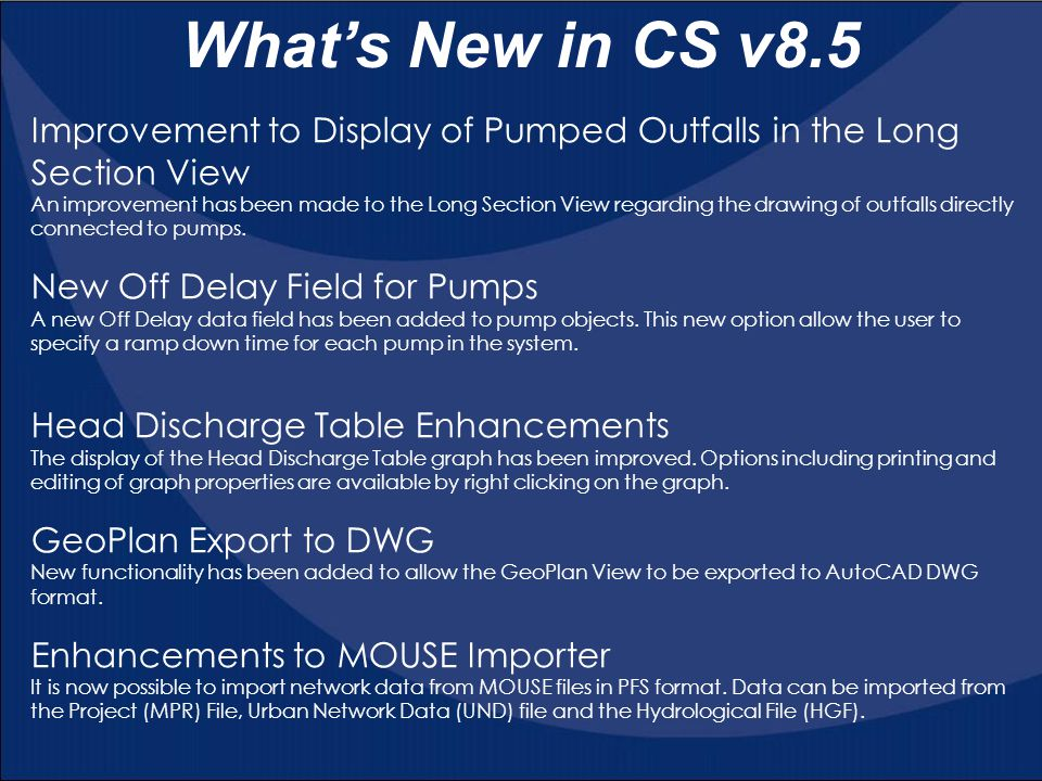What's New in CS v8.5 Improvement to Display of Pumped Outfalls in the Long Section View.