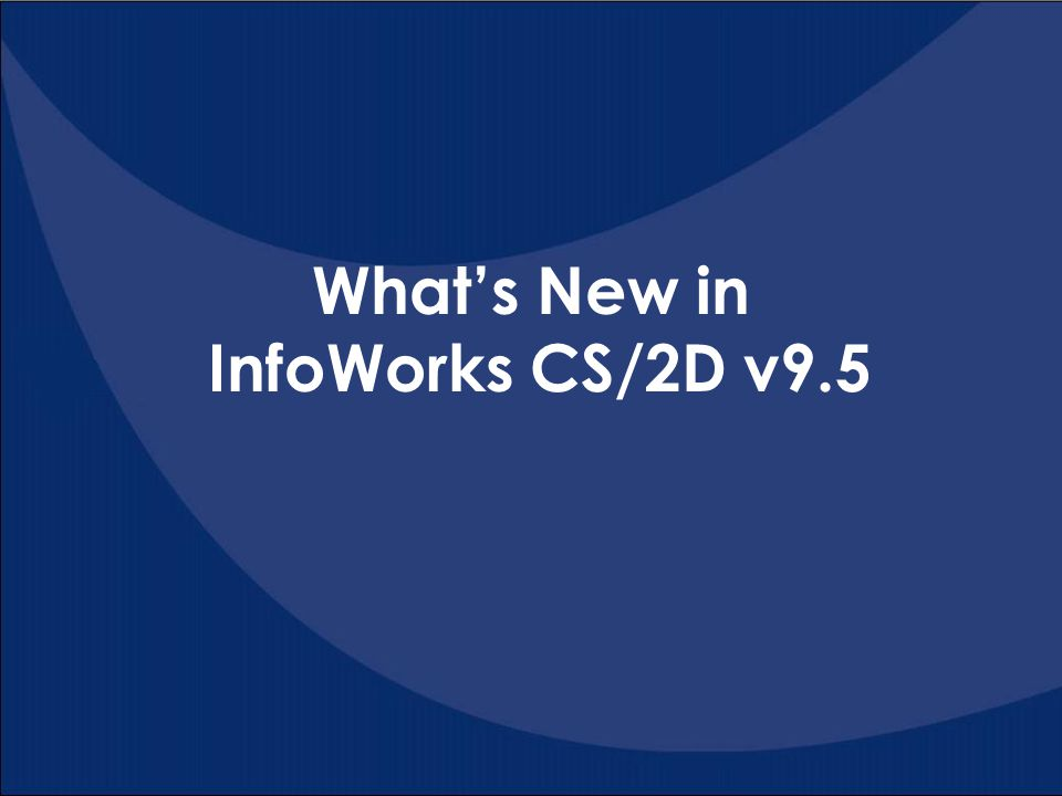 What's New in InfoWorks CS/2D v9.5