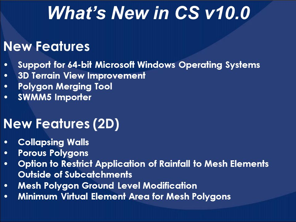 What's New in CS v10.0 New Features New Features (2D)