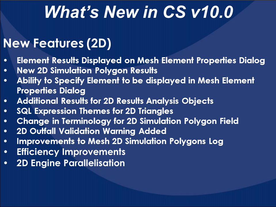 What's New in CS v10.0 New Features (2D) Efficiency Improvements