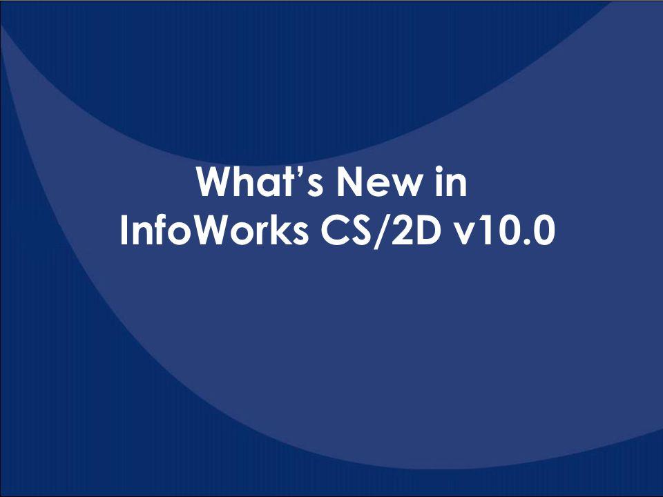 What's New in InfoWorks CS/2D v10.0