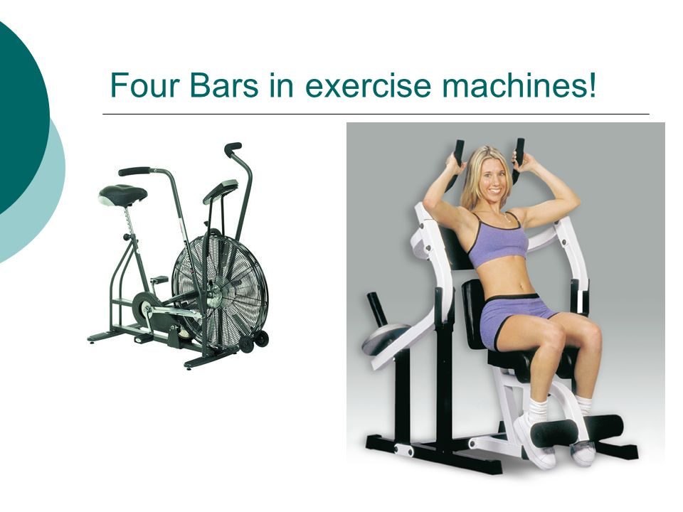 Four Bars in exercise machines!