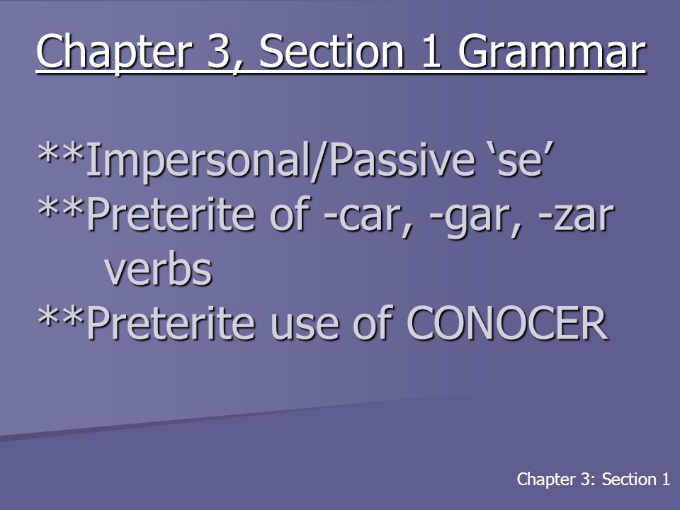 Chapter 3, Section 1 Grammar. Impersonal/Passive 'se'