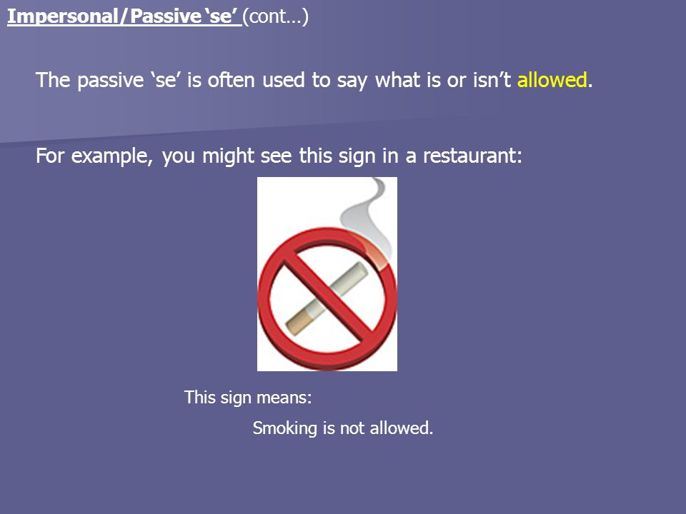 The passive 'se' is often used to say what is or isn't allowed.