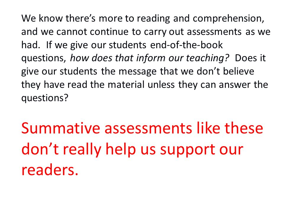 We know there's more to reading and comprehension, and we cannot continue to carry out assessments as we had.