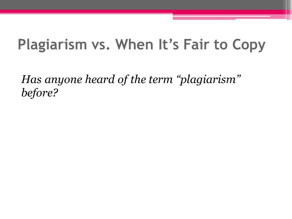 Plagiarism vs. When It's Fair to Copy