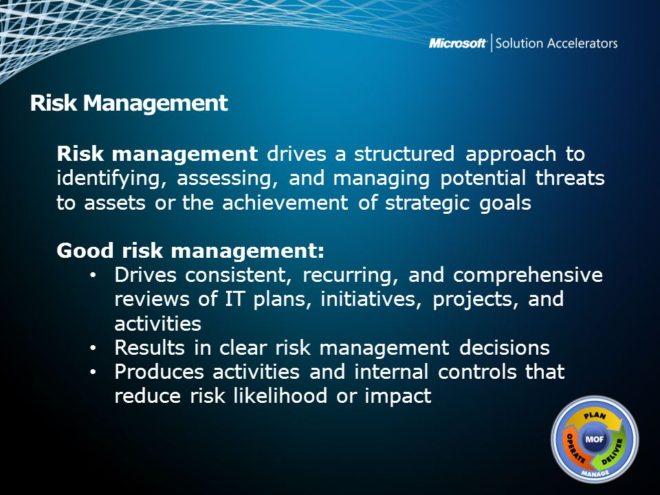 Risk Management Good risk management:
