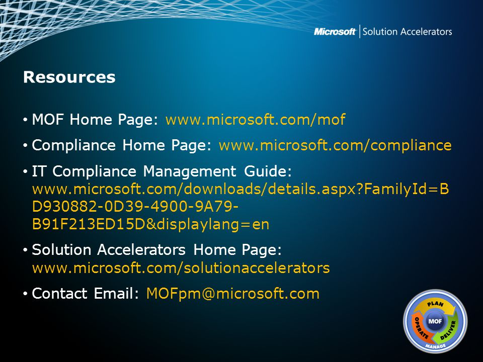 Resources MOF Home Page: www.microsoft.com/mof