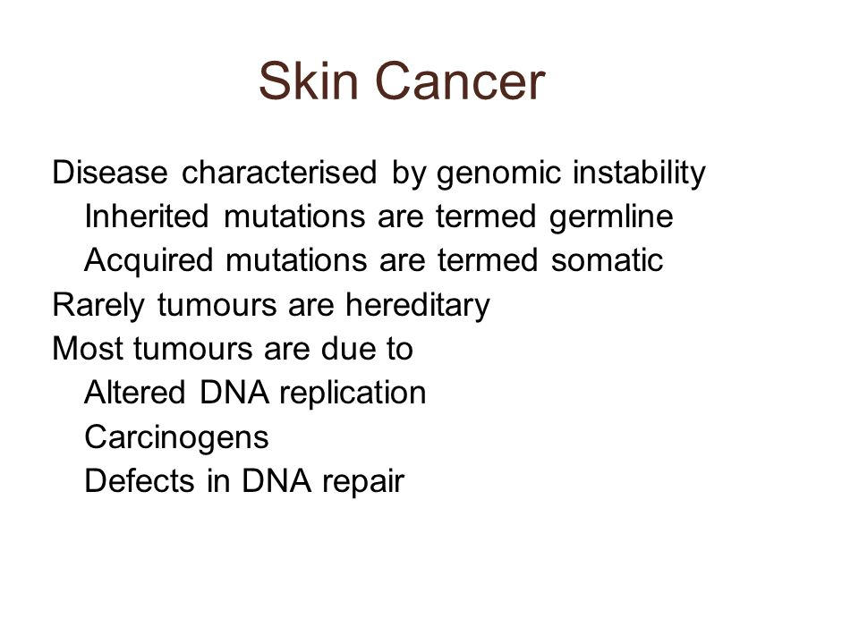 Skin Cancer Disease characterised by genomic instability