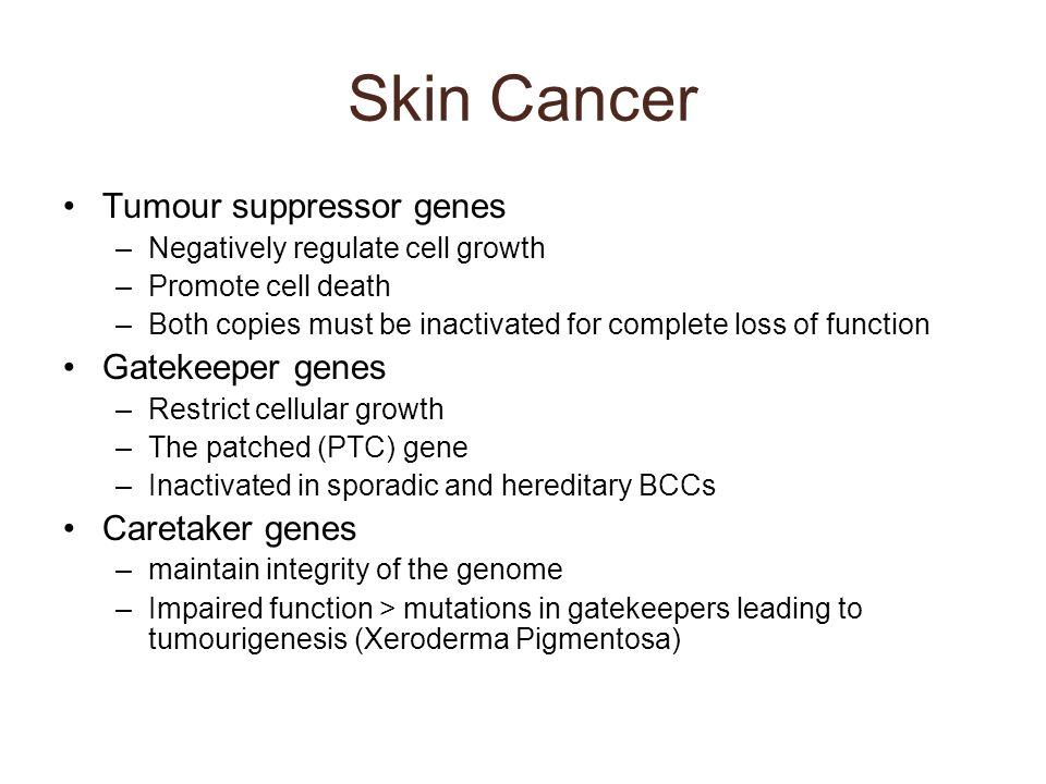 Skin Cancer Tumour suppressor genes Gatekeeper genes Caretaker genes