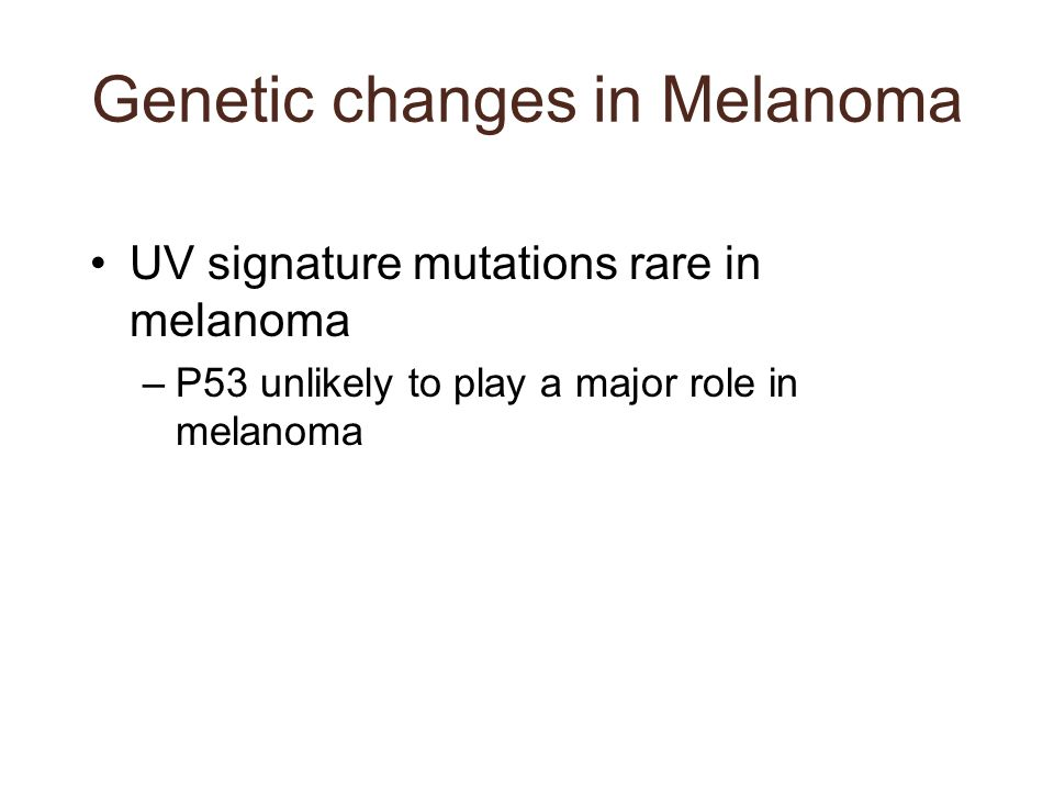 Genetic changes in Melanoma