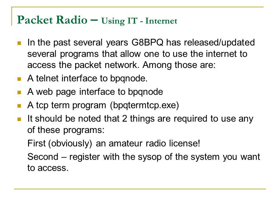Packet Radio – Using IT - Internet