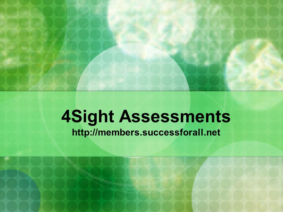 4Sight Assessments http://members.successforall.net