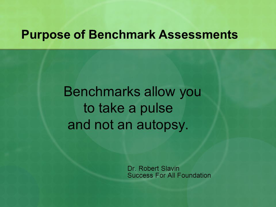 Purpose of Benchmark Assessments