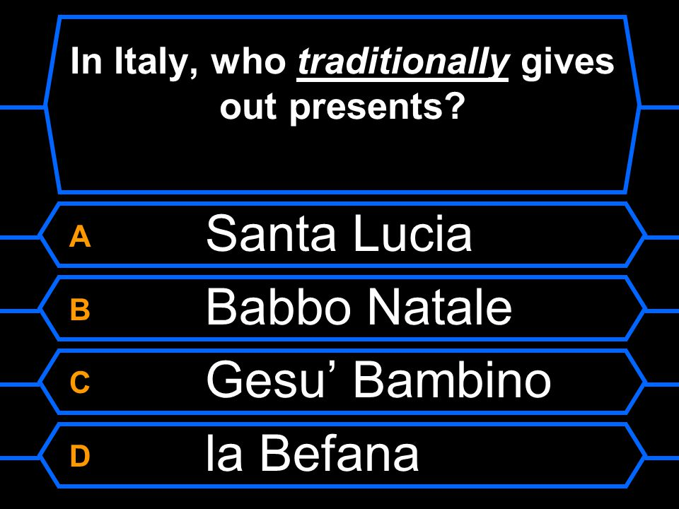 In Italy, who traditionally gives out presents