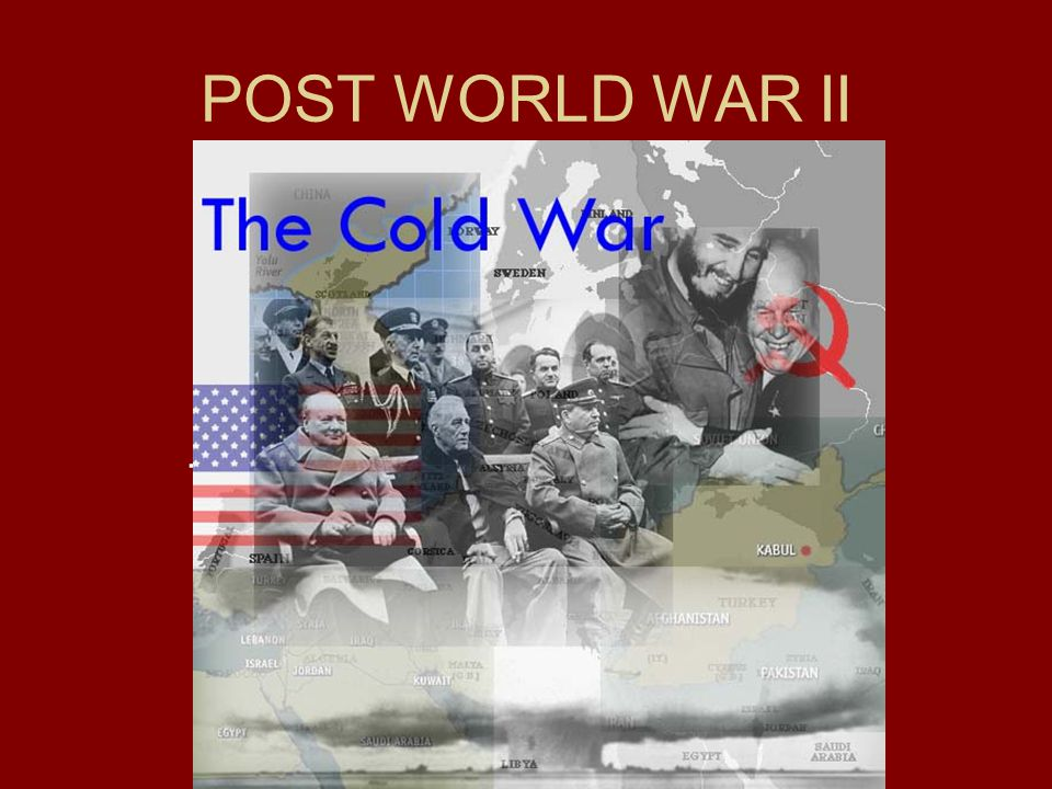 POST WORLD WAR II THE COLD WAR
