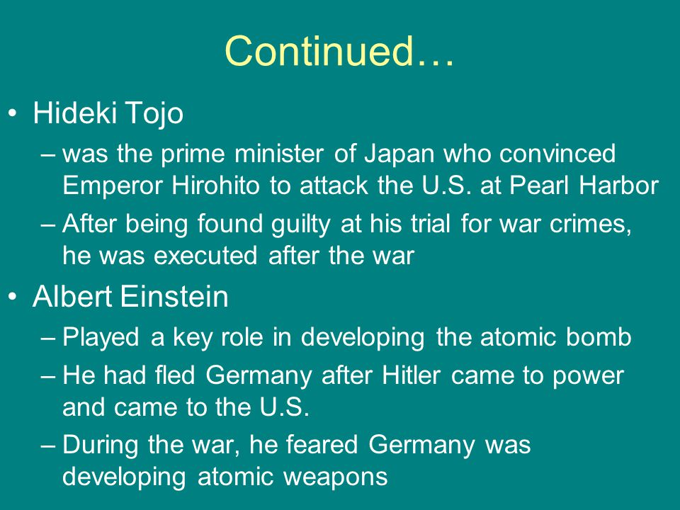 Continued… Hideki Tojo Albert Einstein
