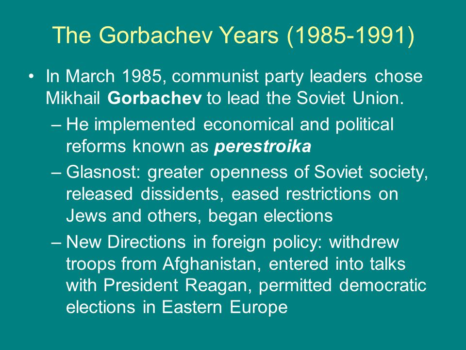 The Gorbachev Years (1985-1991)