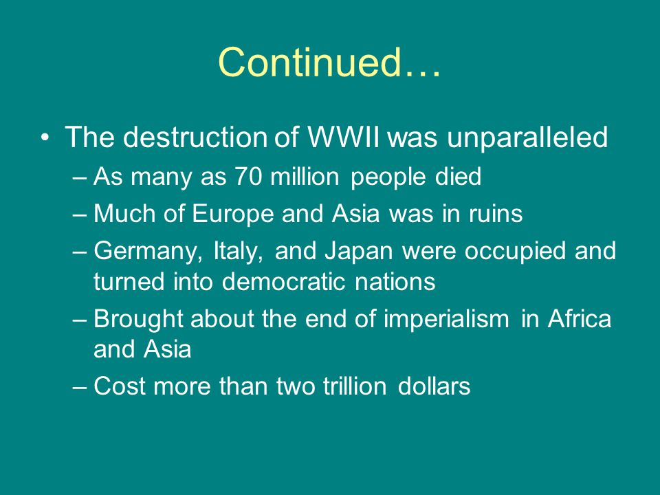 Continued… The destruction of WWII was unparalleled