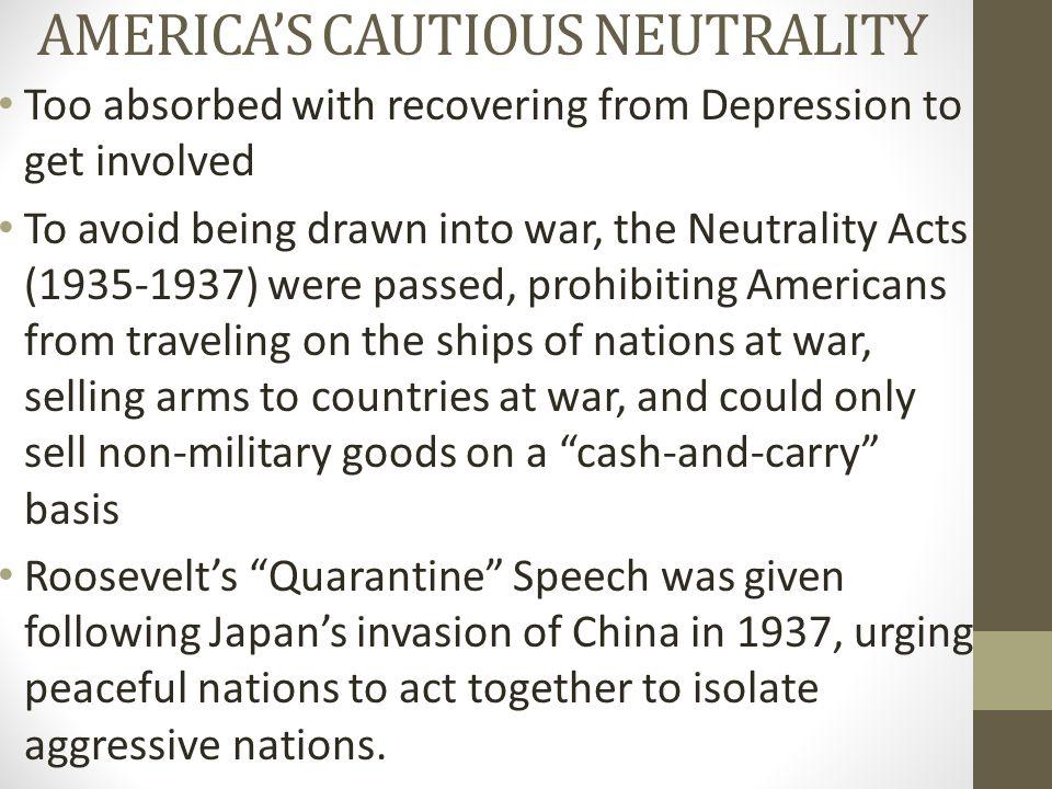 AMERICA'S CAUTIOUS NEUTRALITY
