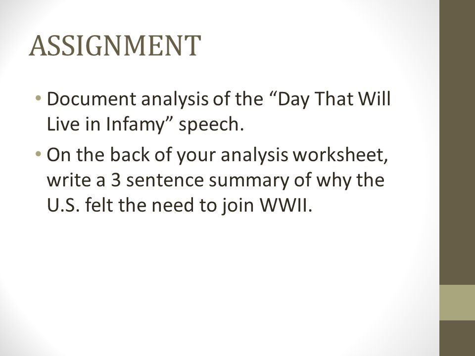 ASSIGNMENT Document analysis of the Day That Will Live in Infamy speech.