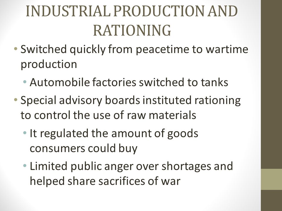 INDUSTRIAL PRODUCTION AND RATIONING