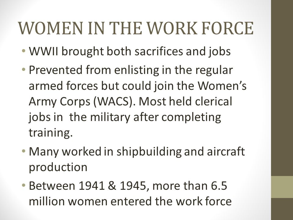 WOMEN IN THE WORK FORCE WWII brought both sacrifices and jobs