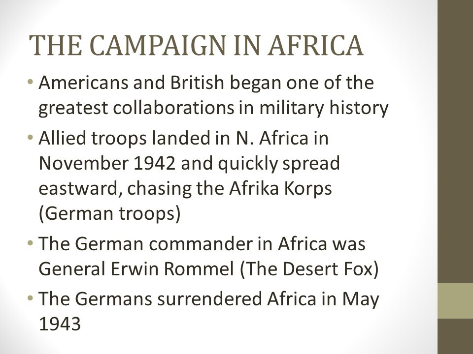 THE CAMPAIGN IN AFRICA Americans and British began one of the greatest collaborations in military history.