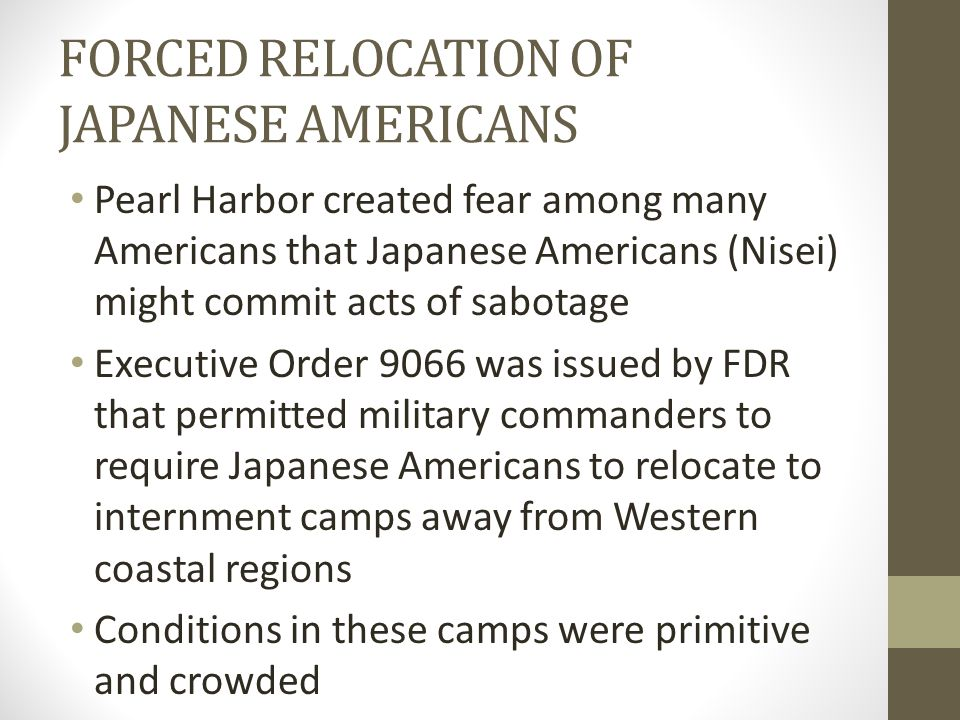 FORCED RELOCATION OF JAPANESE AMERICANS