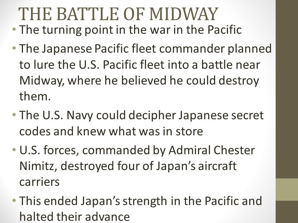 THE BATTLE OF MIDWAY The turning point in the war in the Pacific