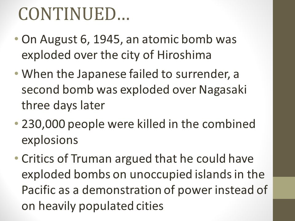 CONTINUED… On August 6, 1945, an atomic bomb was exploded over the city of Hiroshima.