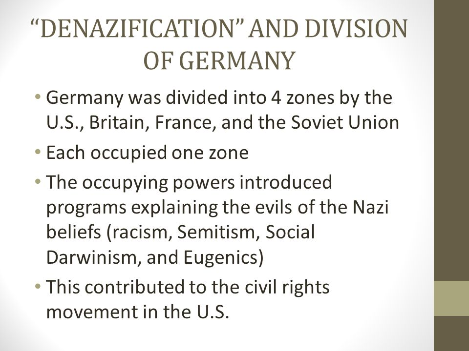 DENAZIFICATION AND DIVISION OF GERMANY