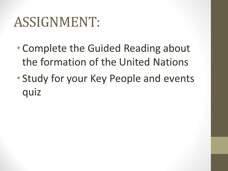 ASSIGNMENT: Complete the Guided Reading about the formation of the United Nations.