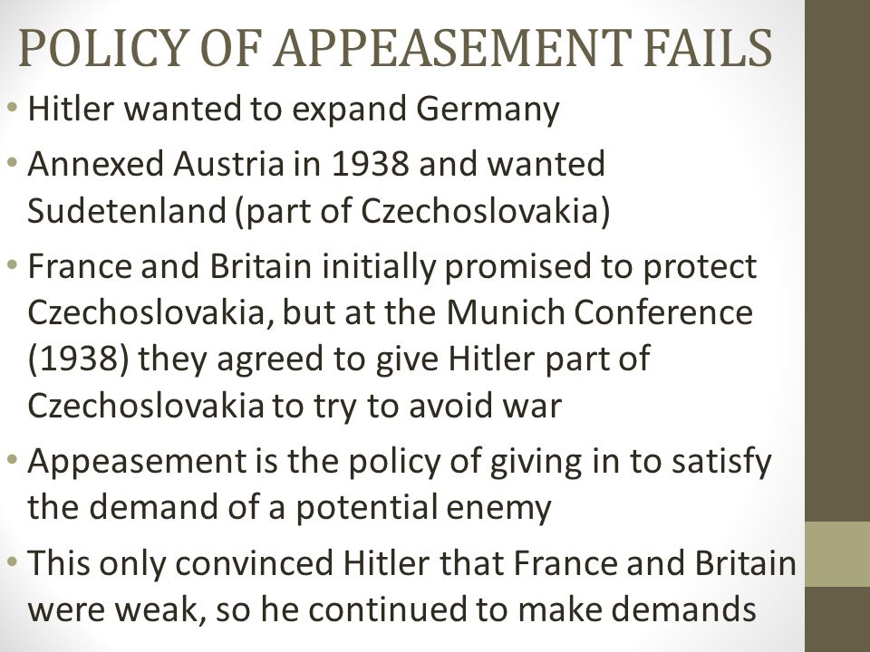POLICY OF APPEASEMENT FAILS