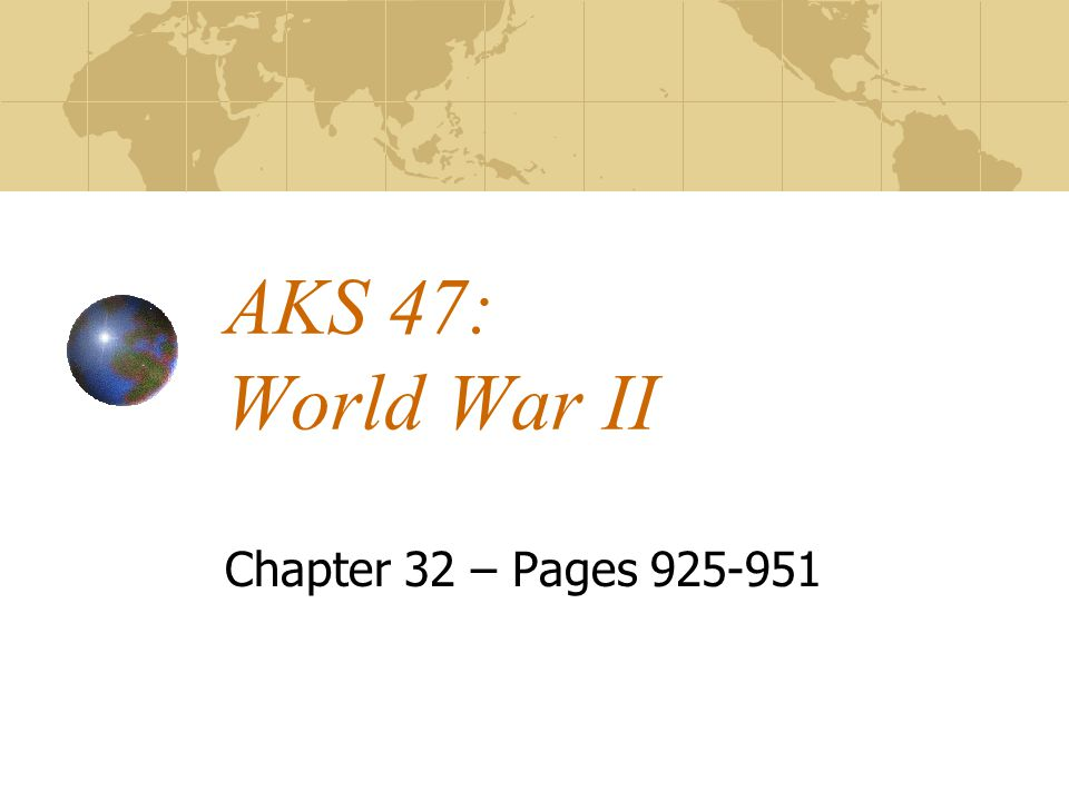 AKS 47: World War II Chapter 32 – Pages 925-951