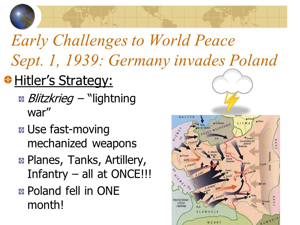 Early Challenges to World Peace Sept. 1, 1939: Germany invades Poland
