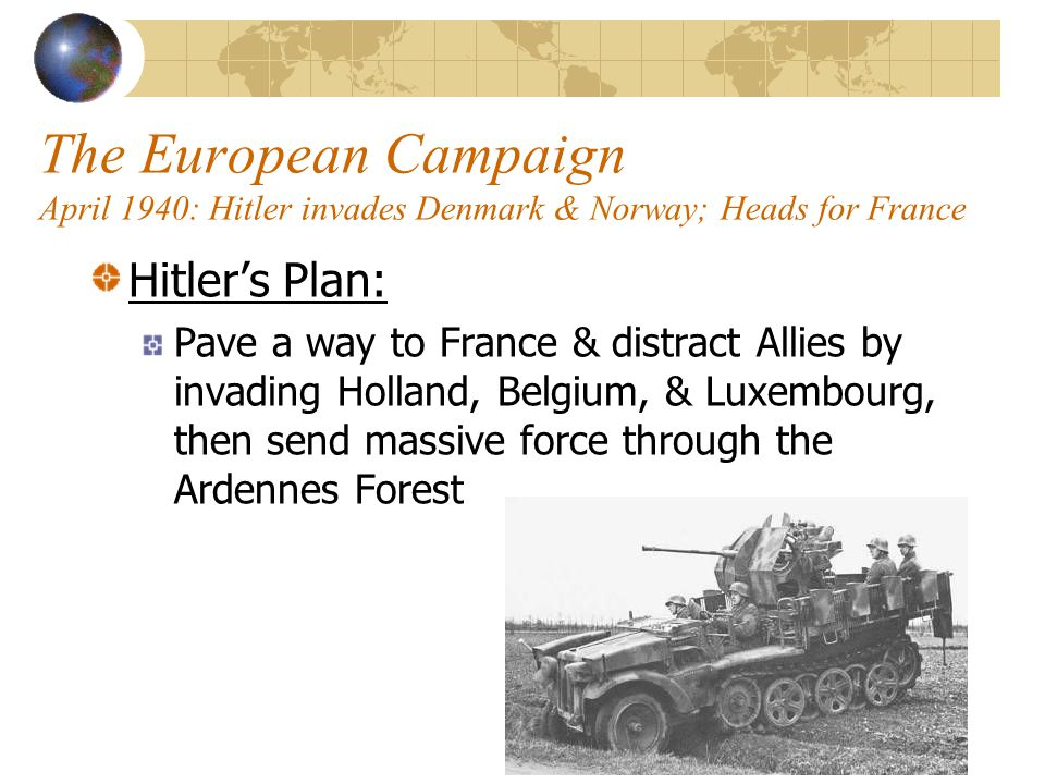 The European Campaign April 1940: Hitler invades Denmark & Norway; Heads for France