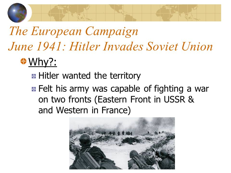 The European Campaign June 1941: Hitler Invades Soviet Union