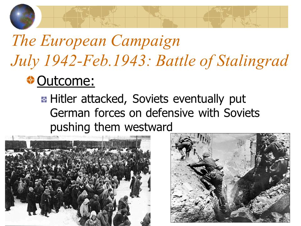 The European Campaign July 1942-Feb.1943: Battle of Stalingrad