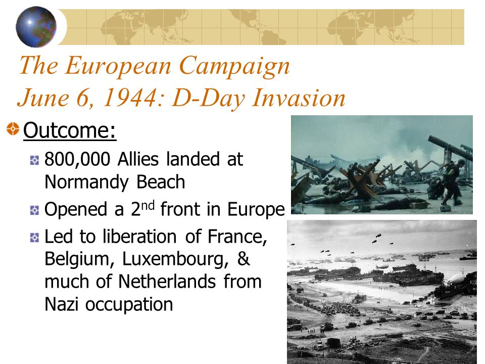 The European Campaign June 6, 1944: D-Day Invasion