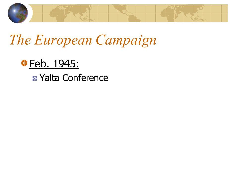 The European Campaign Feb. 1945: Yalta Conference