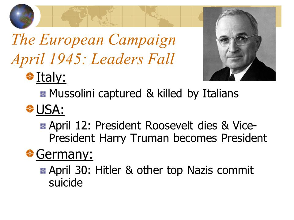 The European Campaign April 1945: Leaders Fall