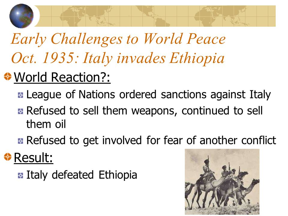 Early Challenges to World Peace Oct. 1935: Italy invades Ethiopia