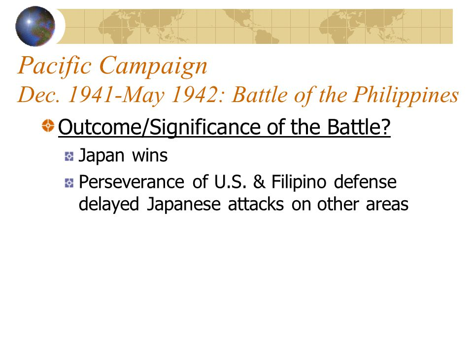 Pacific Campaign Dec. 1941-May 1942: Battle of the Philippines