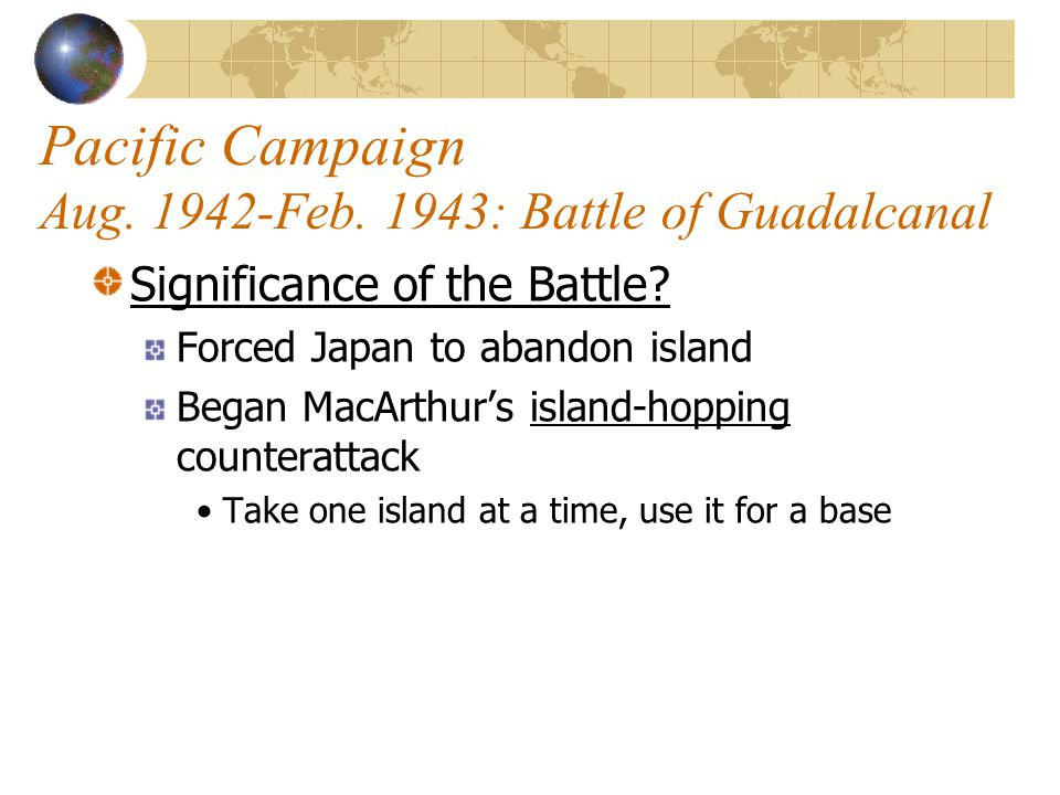 Pacific Campaign Aug. 1942-Feb. 1943: Battle of Guadalcanal